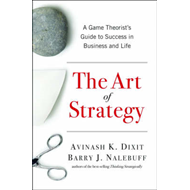 The Art of Strategy: A Game Theorist's Guide to Success in Business and Life (BOK)