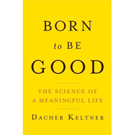 Born to be Good: The Science of a Meaningful Life (BOK)