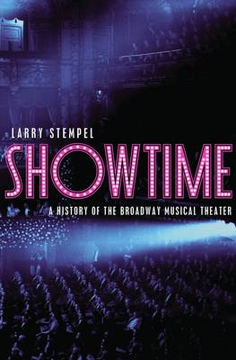 Showtime: A History of the Broadway Musical Theater (BOK)