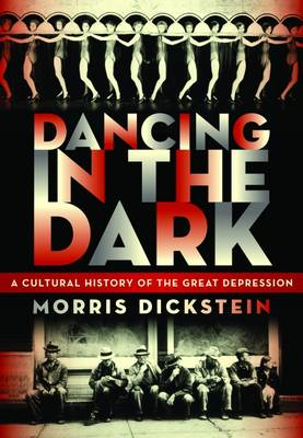 Dancing in the Dark: A Cultural History of the Great Depression (BOK)