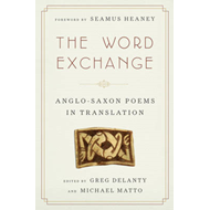 The Word Exchange: Anglo-Saxon Poems in Translation (BOK)
