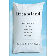 Dreamland: Adventures in the Strange Science of Sleep (BOK)