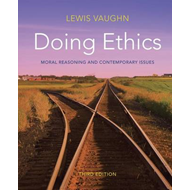 Doing Ethics: A Moral Theory Primer (BOK)