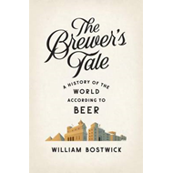Brewer's Tale a History of the World According to Beer (BOK)