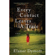 Every Contact Leaves A Trace: A Novel (BOK)