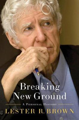 Breaking New Ground: A Personal History (BOK)