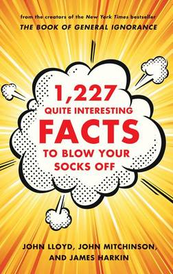1,227 Quite Interesting Facts to Blow Your Socks Off (BOK)