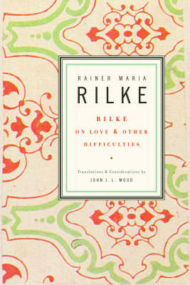 Rilke on Love and Other Difficulties (BOK)