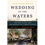 Wedding of the Waters: The Erie Canal and the Making of a Great Nation (BOK)