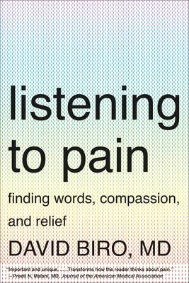 Listening to Pain: Finding Words, Compassion, and Relief (BOK)