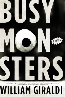 Busy Monsters: A Novel (BOK)