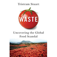 Waste: Uncovering the Global Food Scandal (BOK)