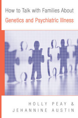 How to Talk with Families About Genetics and Psychiatric Ill (BOK)