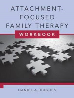 Attachment-Focused Family Therapy Workbook (BOK)