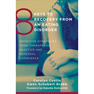 8 Keys to Recovery from an Eating Disorder (BOK)