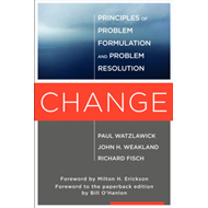Change: Principles of Problem Formation and Problem Resolution (BOK)
