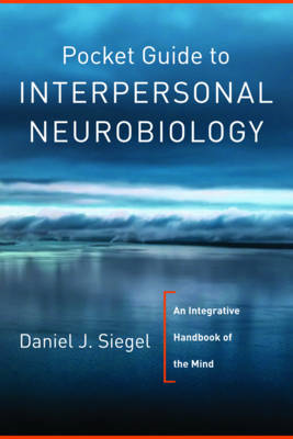 Pocket Guide to Interpersonal Neurobiology (BOK)