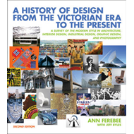 A History of Design from the Victorian Era to the Present: A Survey of the Modern Style in Architect (BOK)