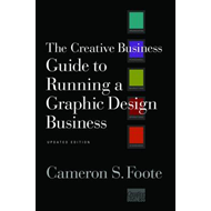 The Creative Business Guide to Running a Graphic Design Business (BOK)
