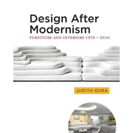 Design After Modernism: Furniture and Interiors 1970-2010 (BOK)