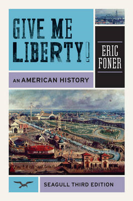 Give Me Liberty: An American History: One-Volume (BOK)