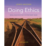 Doing Ethics: Moral Reasoning and Contemporary Issues (BOK)