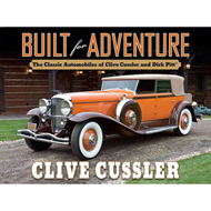 Built for Adventure: The Classic Automobiles of Clive Cussler and Dirk Pitt (BOK)