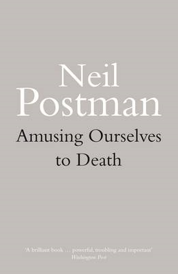 Amusing Ourselves to Death (BOK)