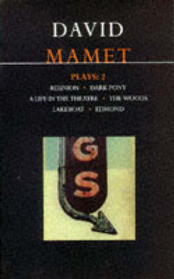 "Mamet Plays: v.2: ""Reunion"", ""Dark Pony"", ""A Life in the Theatre"", ""The Woods"", ""Lakeboat"", ""Edmond"" (BOK)"