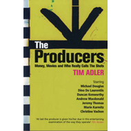 The Producers: Money, Movies and Who Calls the Shots (BOK)