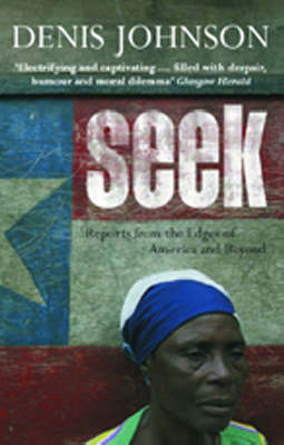 Seek: Reports from the Edges of America and Beyond (BOK)