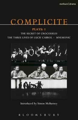 "Complicite Plays: v. 1: ""Street of Crocodiles""; ""Mnemonic""; ""The Three Lives of Lucie Cabrol"" (BOK)"