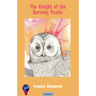 The Knight of the Burning Pestle (BOK)