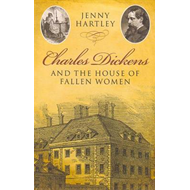 Charles Dickens and the House of Fallen Women (BOK)