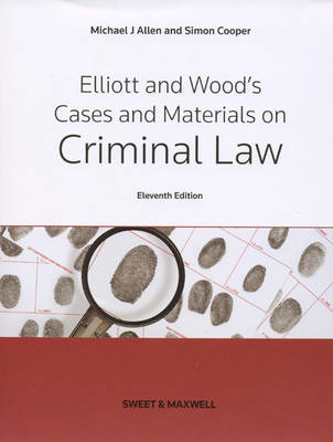 Elliott & Wood's Cases and Materials on Criminal Law (BOK)