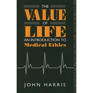 The Value of Life: Introduction to Medical Ethics (BOK)