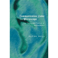 Communication under the Microscope: The Theory and Practice of Microanalysis (BOK)