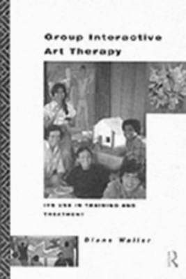 Group Interactive Art Therapy: Its Use in Training and Treatment (BOK)