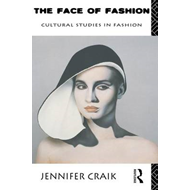 The Face of Fashion: Cultural Studies in Fashion (BOK)