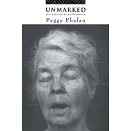 Unmarked: The Politics of Performance (BOK)