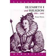 Elizabeth I and Religion, 1558-1603 (BOK)