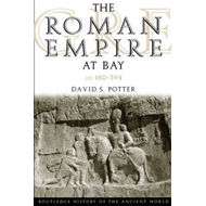 The Roman Empire at Bay, AD 180-395 (BOK)