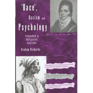 Race, Racism and Psychology: Towards a Reflexive History (BOK)
