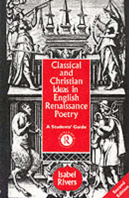 Classical and Christian Ideas in English Renaissance Poetry: A Students' Guide (BOK)