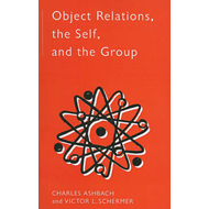 Object Relations, the Self and the Group (BOK)