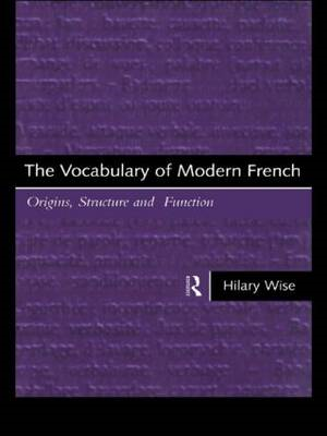 Vocabulary of Modern French: Origins, Structure and Function (BOK)