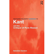 Routledge Philosophy GuideBook to Kant and the Critique of P (BOK)