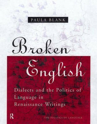 Broken English: Dialects and Politics of Language in Renaissance English (BOK)