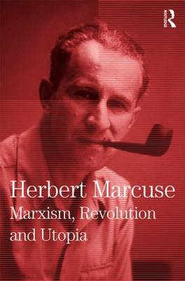 Marxism, Revolution and Utopia: Collected Papers of Herbert Marcuse (BOK)