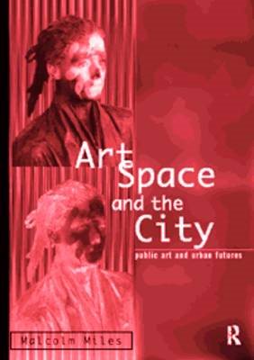 Art, Space and the City (BOK)